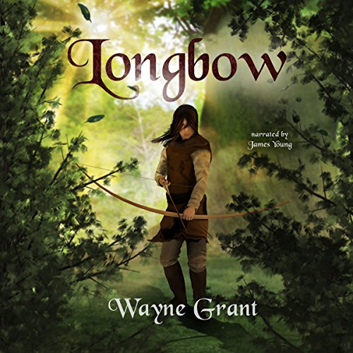 Longbow: The Saga of Roland Inness, Book 1