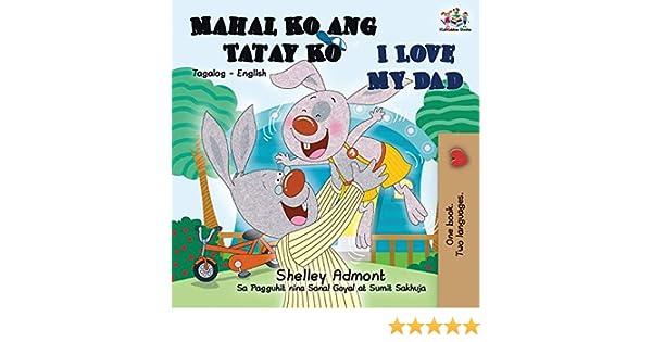 English Tagalog Bilingual Edition I Love My Dad Mahal Ko Ang Tatay Ko