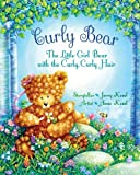 Curly Bear: The Little Girl Bear with the Curly, Curly Hair