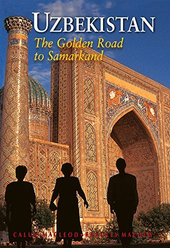 Uzbekistan: The Golden Road To Samarkand (Odyssey Illustrated Guides) by Calum MacLeod (2014-05-01)
