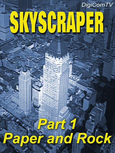 Skyscraper - Part 1 - Paper and Rock
