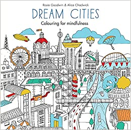 Buy Dream Cities Colouring For Mindfulness Book Online At Low Prices In India