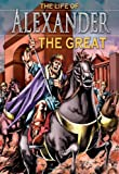 The Life of Alexander the Great, Nicholas Saunders, 0769646948