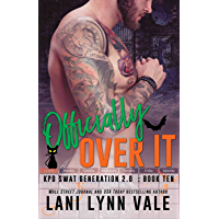Officially Over It (SWAT Generation 2.0 Book 10) book cover