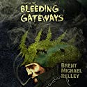 Chuggie and the Bleeding Gateways: Mischief, Mayhem, Want, and Woe Audiobook by Brent Michael Kelley Narrated by Carl Moore
