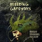 Chuggie and the Bleeding Gateways: Mischief, Mayhem, Want, and Woe | Brent Michael Kelley
