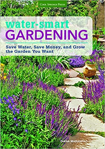 Water Smart Gardening Save Water Save Money And Grow The Garden