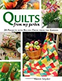 Quilts from My Garden, Karen Snyder, 0896895807