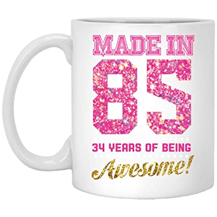 Made In 1985 34 Years Of Being Awesome Perfect 34th Birthday Gifts For Womens
