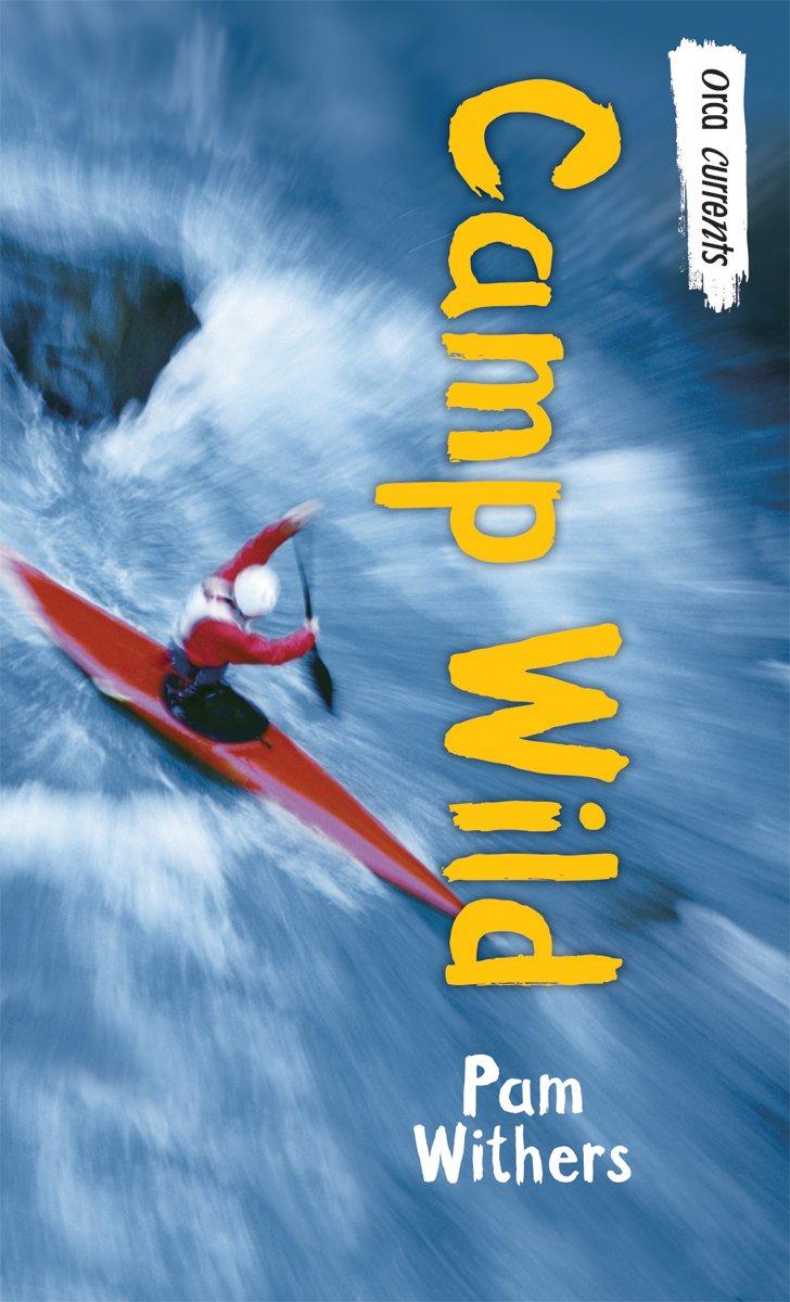 Download Camp Wild (Orca Currents) PDF