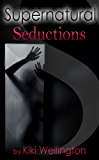 Supernatural Seductions