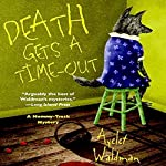 Death Gets a Time-Out: Mommy-Track Mystery, Book 4   Ayelet Waldman