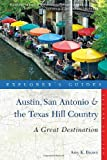 Austin, San Antonio and the Texas Hill Country, Amy K. Brown, 1581571534