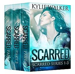 Scarred - The Scarred Serial - #1-3 (Scarred Serial #1-3) by [Walker, Kylie]