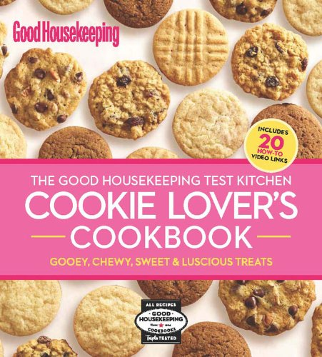 Download The Good Housekeeping Test Kitchen Cookie Lover's Cookbook: Gooey, Chewy, Sweet & Luscious Treats (Good Housekeeping Cookbooks) pdf epub