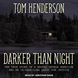 Darker Than Night: The True Story of a Brutal Double Homicide and an 18-Year Long Quest for Justice