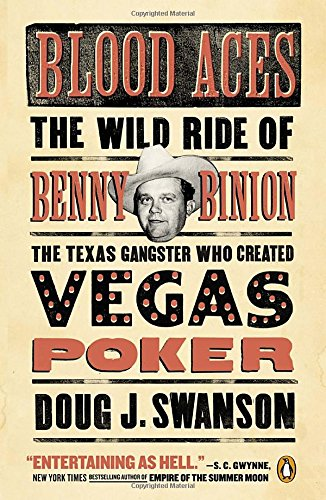 Texas Holdem Las Vegas (Blood Aces: The Wild Ride of Benny Binion, the Texas Gangster Who Created Vegas Poker)