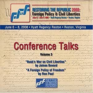 Restoring the Republic 2008 2 CD Set - Volume 3: James Bovard and Ron Paul