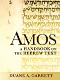 Amos: A Handbook on the Hebrew Text (Baylor Handbook on the Hebrew Bible)