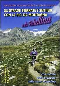 Su Strade Sterrate e Sentieri con la Bici da Montagna in