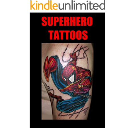 Superhero Tattoo Designs Kindle Edition By Heckford Barry Arts Photography Kindle Ebooks Amazon Com