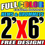 2' X 6' Full Color Printed Custom Banner 13oz Vinyl Hems & Grommets Free Design By BannersOutlet USA
