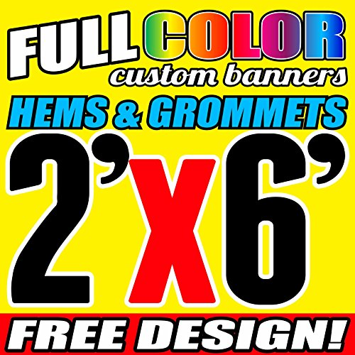 2' X 6' Full Color Printed Custom Banner 13oz Vinyl Hems & Grommets Free Design By BannersOutlet USA by BannersOutletUSA