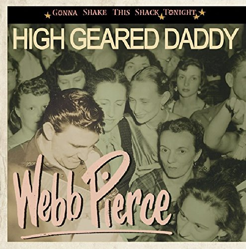 Webb Pierce - High Geared Daddy - Gonna Shake This Shack Tonight - Zortam Music