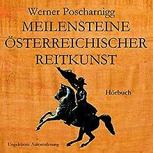 Meilensteine österreichischer Reitkunst Hörbuch von Werner Poscharnigg Gesprochen von: Werner Poscharnigg