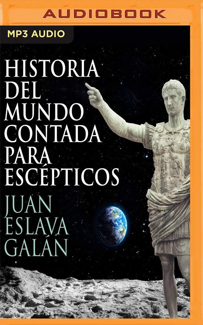 Historia del Mundo Contada Para Escépticos Narración En Castellano ...