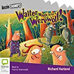 Walter Wants to Be a Werewolf! | Richard Harland