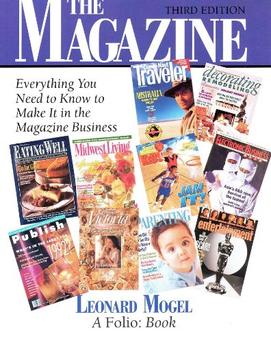The Magazine: Everything You Need to Know to Make It in the Magazine Business