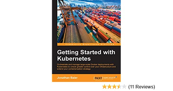 Getting started with kubernetes 1 jonathan baier ebook amazon fandeluxe Image collections