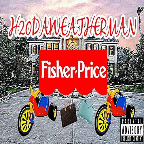 - Fisher Price [Explicit]