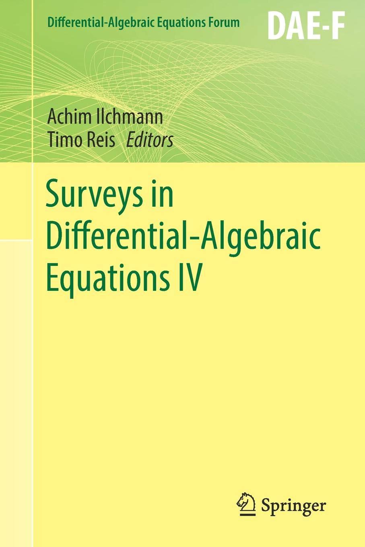Surveys In Differential Algebraic Equations IV  Differential Algebraic Equations Forum