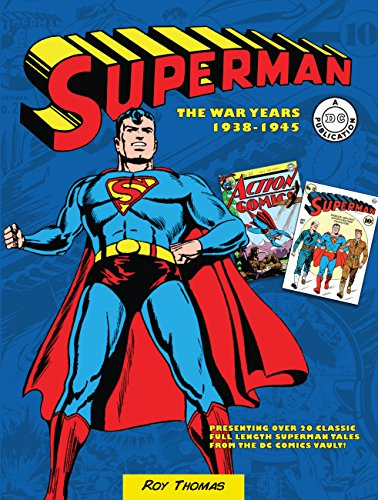 Superman: The War Years 1938-1945 (DC Comics: The War Years) (Superman Comic Book)