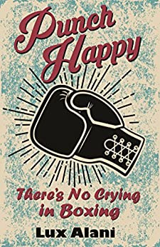 Punch Happy Theres Crying Boxing ebook product image