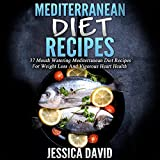 Cheap Mediterranean Diet Recipes: 37 Mouthwatering Mediterranean Diet Recipes for Weight Loss and Vigorous Heart Health