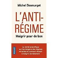 ANTI-REGIME - MAIGRIR POUR DE BON (L')