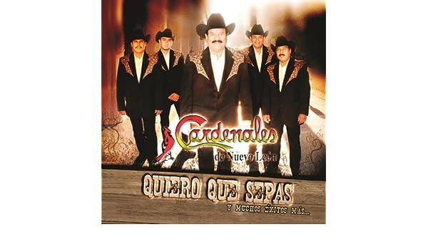 Quiero Que Sepas (Album Version) by Cardenales De Nuevo León on Amazon Music - Amazon.com