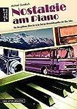 Nostalgie am Piano: Von den goldenen 20ern bis in die Zeit des Wirtschaftswunders der 50er Jahre. Spielbuch für Klavier. Musiknoten. Liederbuch. Songbook.