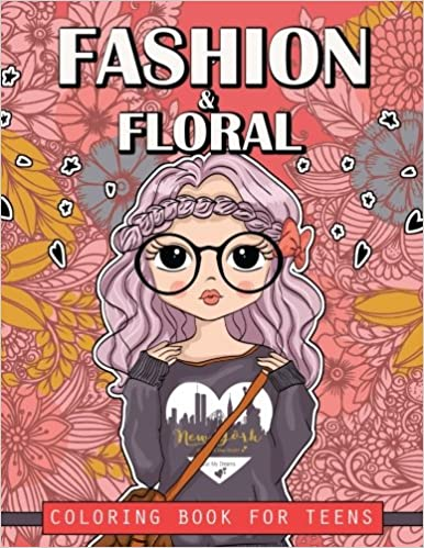 Fashion And Floral Coloring Book For Teens Cute Fashion Coloring