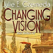 Changing Vision: Web Shifters, Book 2 | Julie E. Czerneda