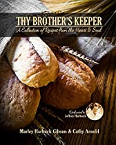 THY BROTHER'S KEEPER: A COLLECTION OF RECIPES FROM THE HEART AND SOUL