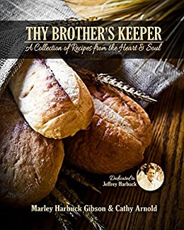 Download for free Thy Brother's Keeper: A Collection of Recipes from the Heart and Soul