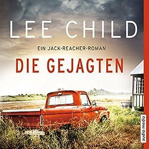 Die Gejagten (Jack Reacher 18) Hörbuch