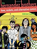 The Hernandez Brothers: Love, Rockets, and Alternative Comics (Latino and Latin American Profiles)