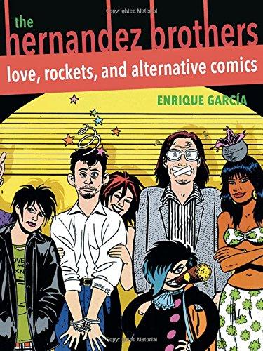 The Hernandez Brothers: Love, Rockets, and Alternative Comics (Latino and Latin American Profiles)