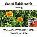 Wahre Partnerschaft: Einheit in Liebe Hörspiel von Saeed Habibzadeh Gesprochen von: Saeed Habibzadeh