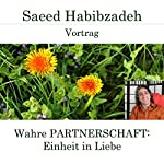 Wahre Partnerschaft: Einheit in Liebe | Saeed Habibzadeh